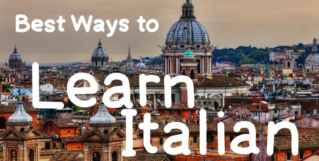 Best Ways to Learn Italian