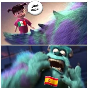 A scene from Monsters Inc where a little girl (labeled with the Mexican flag) says Que onda? and the monster, labeled with the Spanish flag, screams in fright