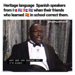 An meme where a second language Spanish speaker corrects a heritage language Spanish speaker