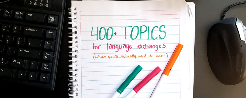 400+ language exchange conversation topics