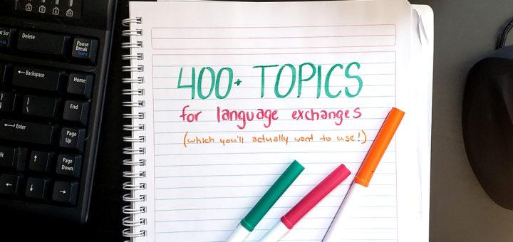400+ language exchange conversation topics