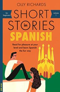 Cover of Spanish short stories for learners by Olly Richards