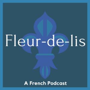 Cover of Fleur-de-lis: A French Podcast