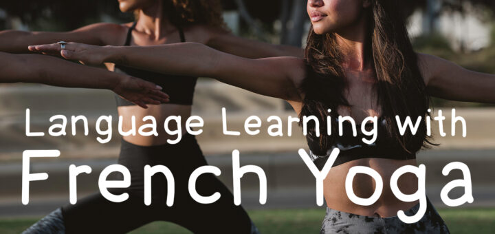 Language Learning with French Yoga