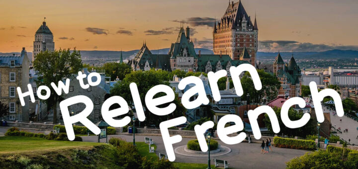 How To Relearn French