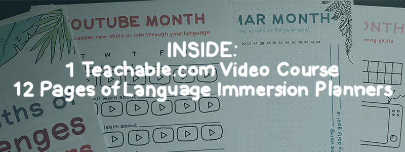 Inside the course: 1 Teachable dot com video course and 12 pages of monthly language learning trackers