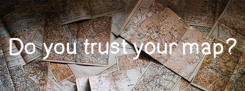 Do you trust your map?