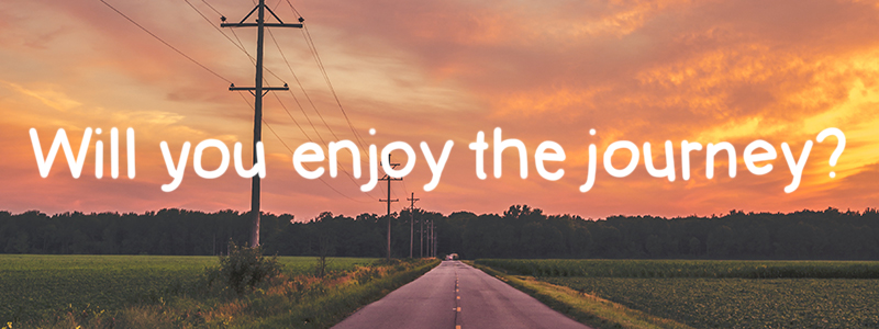Will you enjoy your journey?