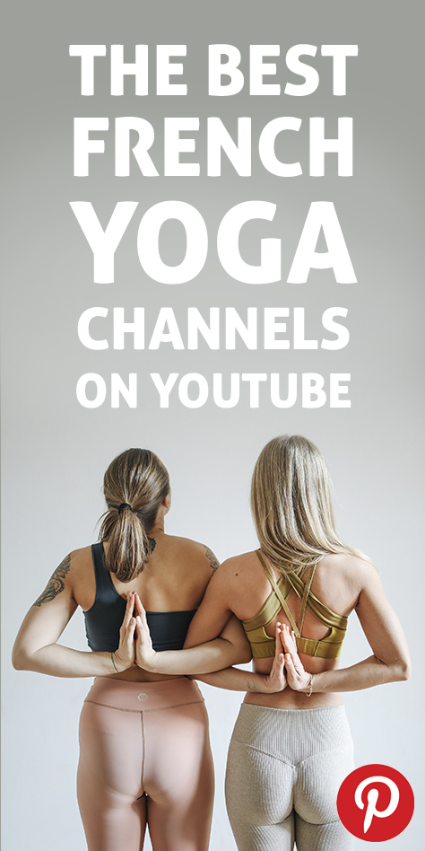 The Best French Yoga Channels on YouTube