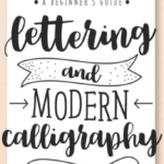 The cover of Beginner's Guide to Lettering and Modern Calligraphy