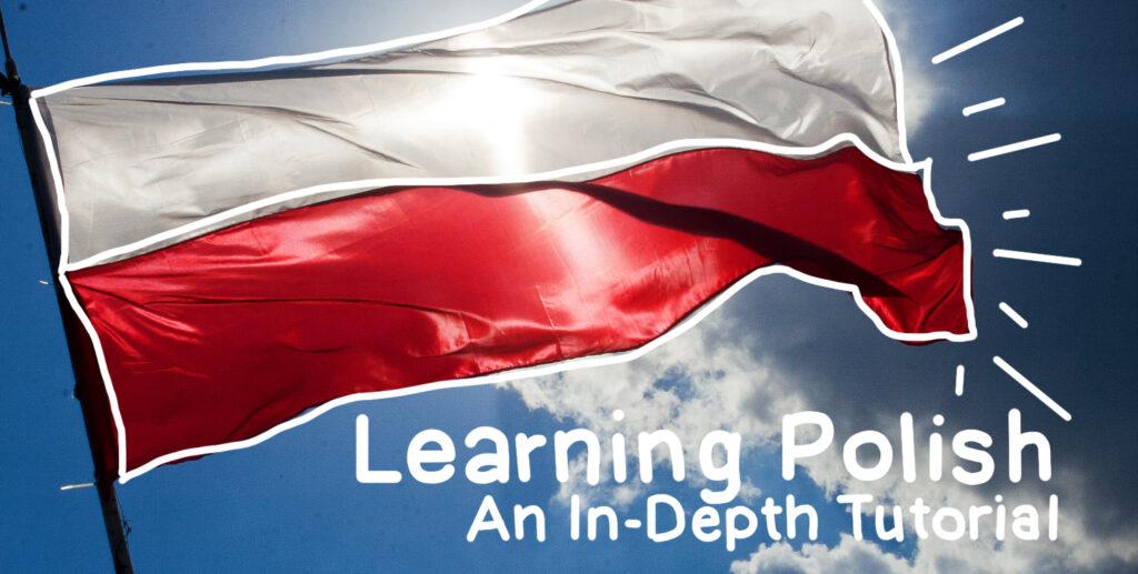 Learning Polish: An In-Depth Tutorial