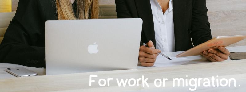 For Work or Migration