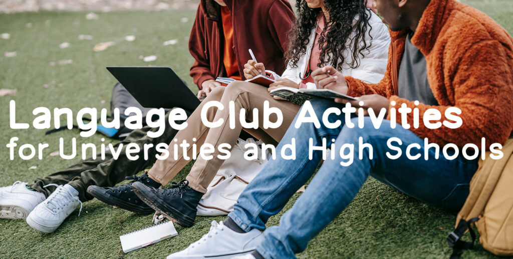Language club activities for universities and high schools