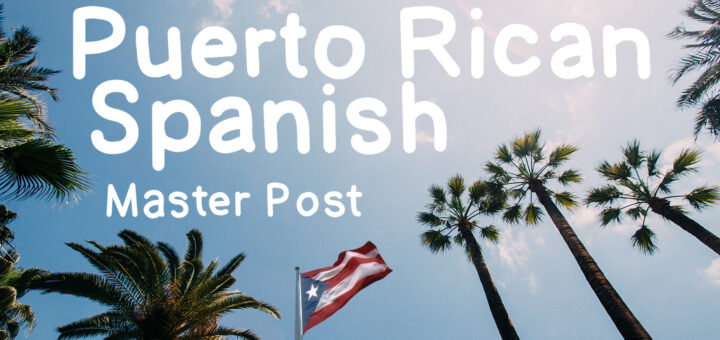 Learning Puerto Rican Spanish Master Post