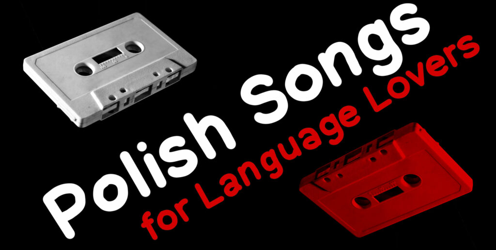 Polish Songs for Language Lovers